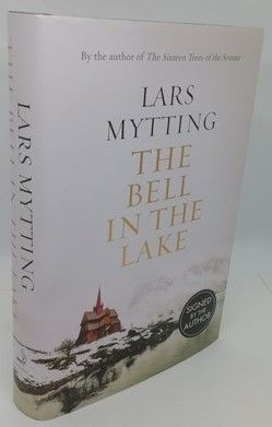 Lars Mytting THE BELL IN THE LAKE First Edition Signed