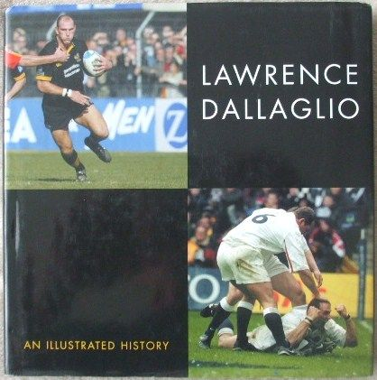Lawrence Dallaglio AN ILLUSTRATED HISTORY Multi Signed Hardback