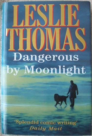 Leslie Thomas DANGEROUS BY MOONLIGHT First Edition Signed
