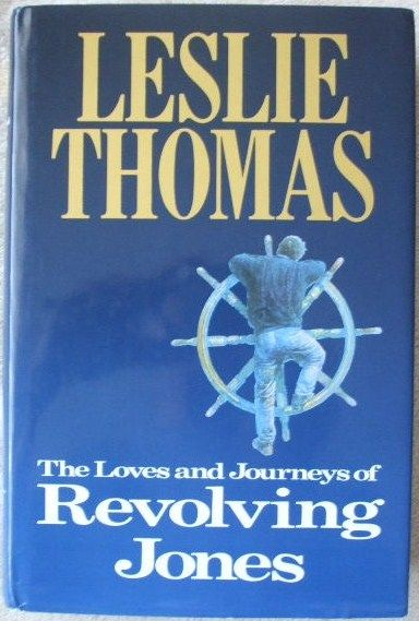 Leslie Thomas THE LOVES AND JOURNEYS OF REVOLVING JONES First Edition Signed