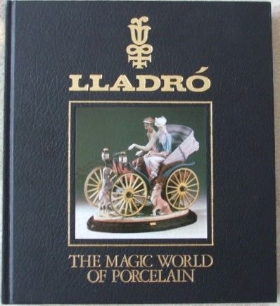 Lladro THE MAGIC WORLD OF PORCELAIN Triple Signed Hardback