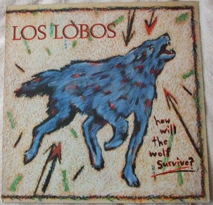 Los Lobos HOW WILL THE WOLF SURVIVE Vinyl LP