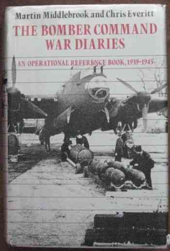 Martin Middlebrook Chris Everitt THE BOMBER COMMAND WAR DIARIES First Edition Signed