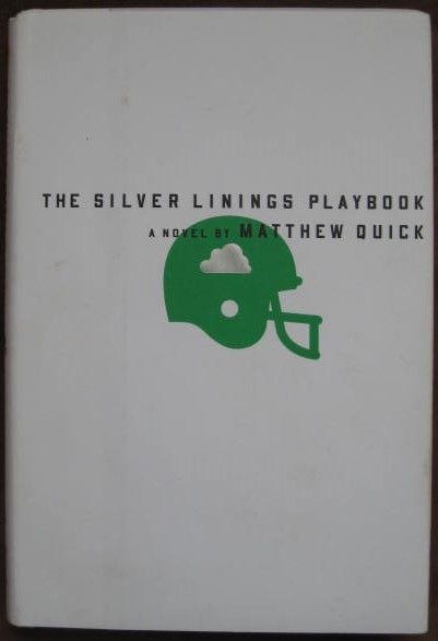 Matthew Quick THE SILVER LININGS PLAYBOOK First Edition Signed