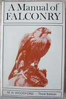 MH Woodford A MANUAL OF FALCONRY Third Edition Hardback