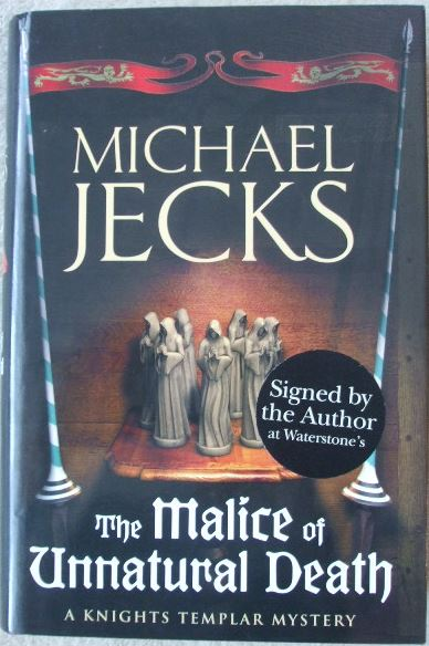 Michael Jecks THE MALICE OF UNNATURAL DEATH First Edition Signed