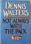 NOT ALWAYS WITH THE PACK Dennis Walters SIGNED