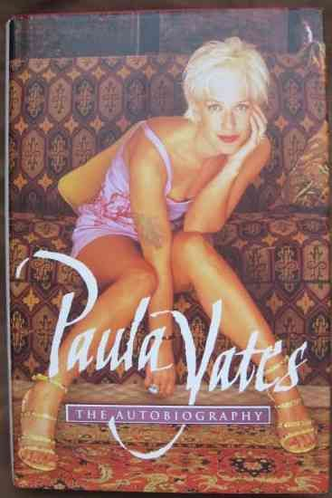 Paula Yates THE AUTOBIOGRAPHY First Edition Signed