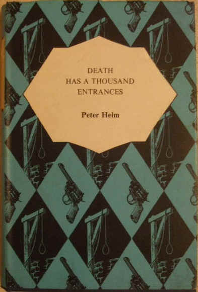 Peter Helm DEATH HAS A THOUSAND ENTRANCES Hardback