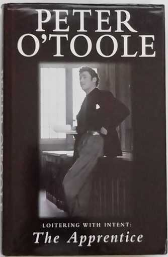 Peter O'Toole LOITERING WITH INTENT: THE APPRENTICE First Edition Signed