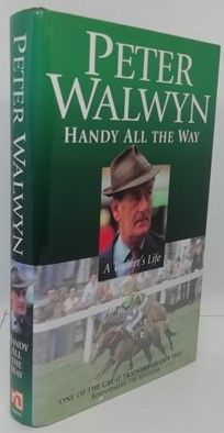 Peter Walwyn HANDY ALL THE WAY First Edition Signed