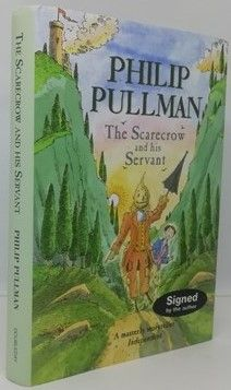 Philip Pullman THE SCARECROW AND HIS SERVANT First Edition Signed
