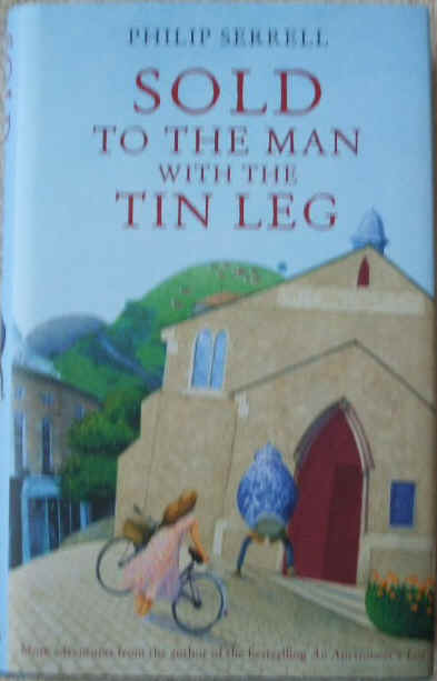 Philip Serrell SOLD TO THE MAN WITH THE TIN LEG First Edition Signed