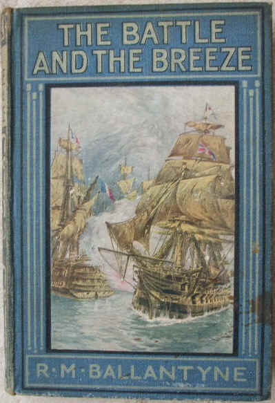 R M Ballantyne THE BATTLE AND THE BREEZE Hardback