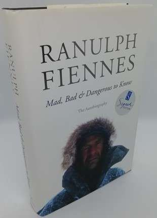 Ranulph Fiennes MAD BAD AND DANGEROUS TO KNOW First Edition Signed