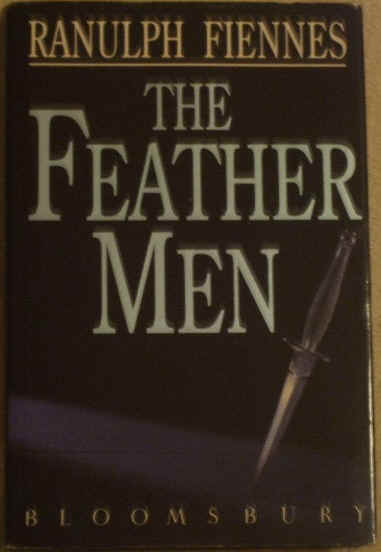 Ranulph Fiennes THE FEATHER MEN Third Printing