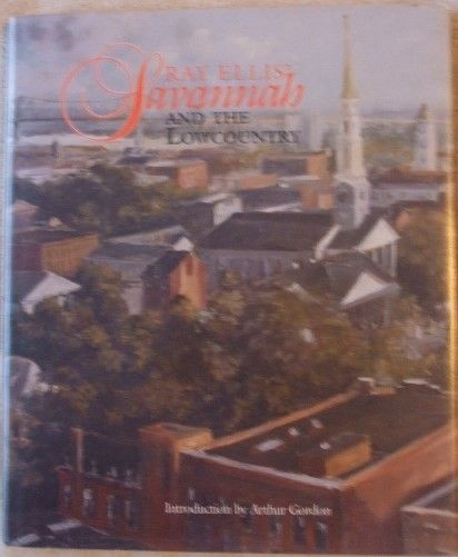 Ray Ellis SAVANNAH AND THE LOWCOUNTRY Signed Hardback