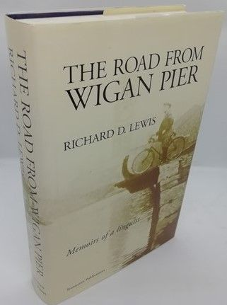 Richard D Lewis THE ROAD FROM WIGAN PIER First Edition Signed