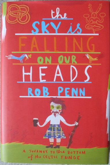 Rob Penn THE SKY IS FALLING ON OUR HEADS First Edition Signed