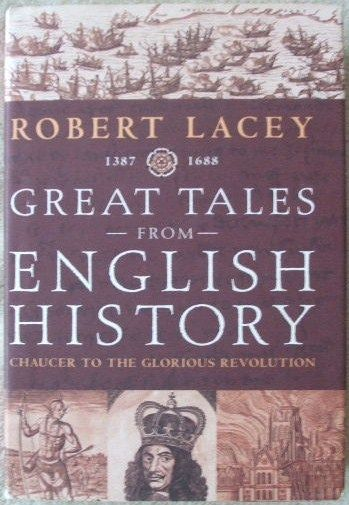 Robert Lacey GREAT TALES FROM ENGLISH HISTORY First Edition Signed