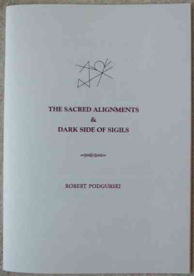Robert Podgurski THE SACRED ALIGNMENTS AND DARK SIDE OF SIGILS Signed Limited Edition Prospectus