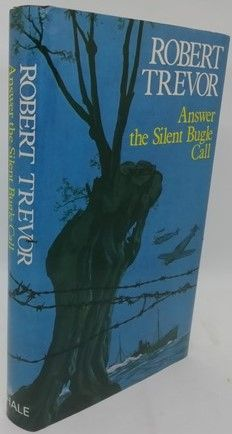 Robert Trevor ANSWER THE SILENT BUGLE CALL First Edition Signed