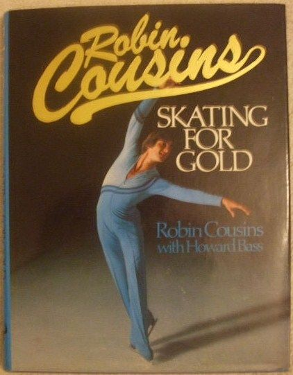 Robin Cousins SKATING FOR GOLD First Edition Signed