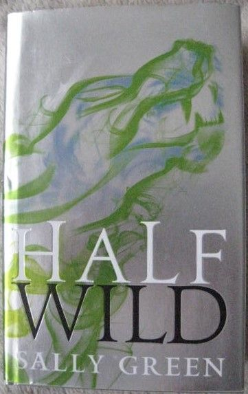 Sally Green HALF WILD First Edition Signed