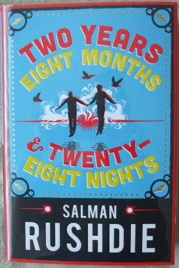 Salman Rushdie TWO YEARS EIGHT MONTHS AND TWENTY-EIGHT NIGHTS First Edition Signed