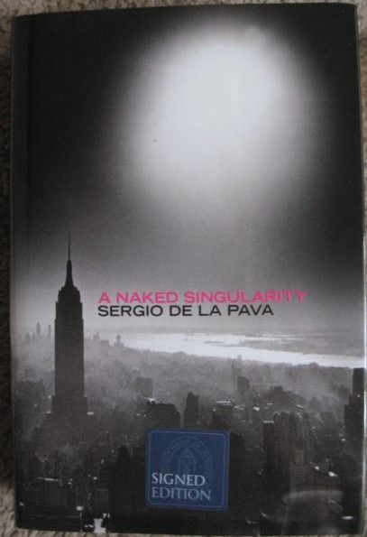 Sergio De La Pava A NAKED SINGULARITY Signed Limited Edition