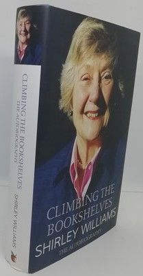 Shirley Williams CLIMBING THE BOOKSHELVES Signed Hardback