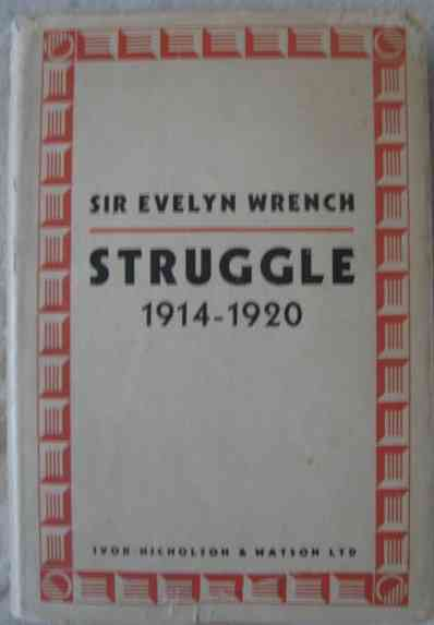 Sir Evelyn Wrench STRUGGLE 1914-1920 First Edition Signed