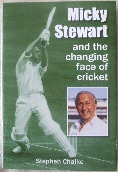 Stephen Chalke MICKY STEWART AND THE CHANGING FACE OF CRICKET First Edition Double Signed