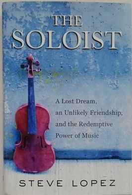 Steve Lopez THE SOLOIST First Edition Signed