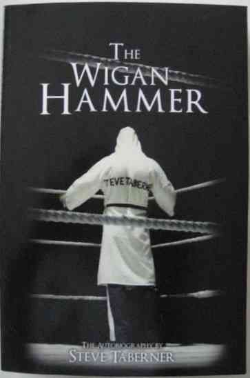 Steve Taberner THE WIGAN HAMMER First Edition Paperback Multi Signed