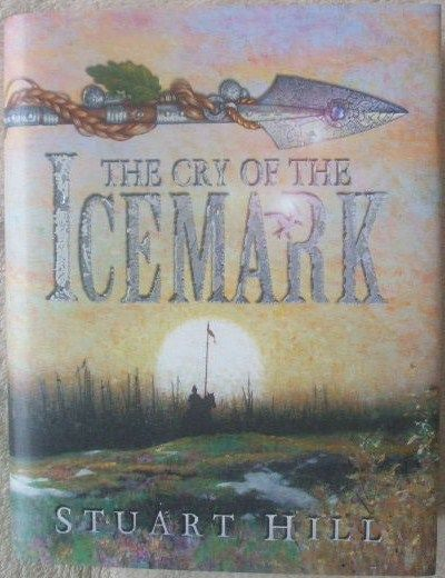 Stuart Hill THE CRY OF THE ICEMARK First Edition Signed