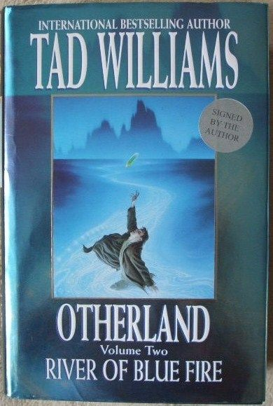 Tad Williams OTHERLAND RIVER OF BLUE FIRE First Edition Signed