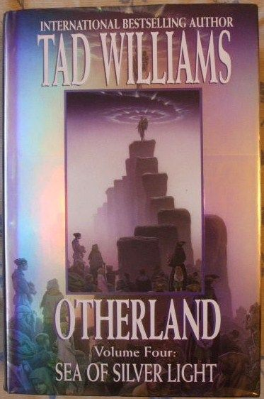 Tad Williams OTHERLAND SEA OF SILVER LIGHT First Edition Signed