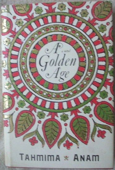 Tahmima Anam A GOLDEN AGE First Edition Signed