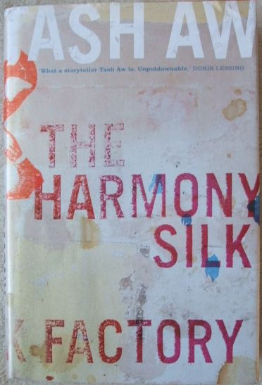 Tash Aw THE HARMONY SILK FACTORY First Edition Signed