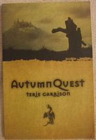 Terie Garrison AUTUMNQUEST Signed First Edition