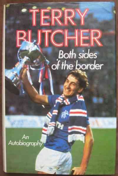 Terry Butcher BOTH SIDES OF THE BORDER First Edition Signed