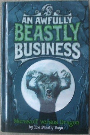 The Beastly Boys AN AWFULLY BEASTLY BUSINESS WEREWOLF VERSUS DRAGON First Edition Double Signed