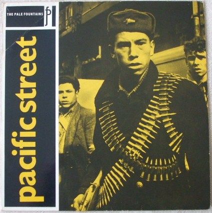 The Pale Fountains PACIFIC STREET Vinyl LP