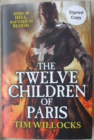 Tim Willocks THE TWELVE CHILDREN OF PARIS  First Edition Signed