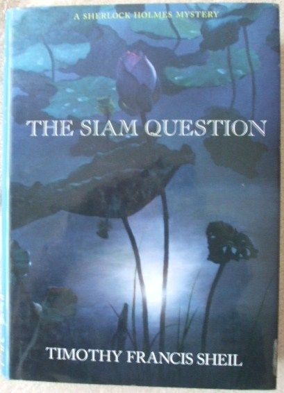 Timothy Francis Sheil THE SIAM QUESTION First Edition Signed