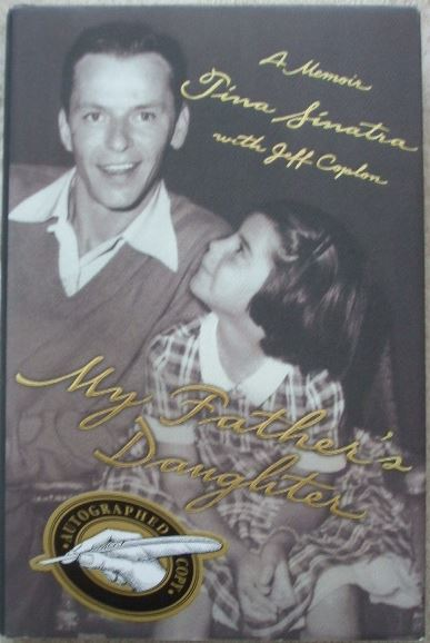 Tina Sinatra MY FATHER'S DAUGHTER First Edition Signed