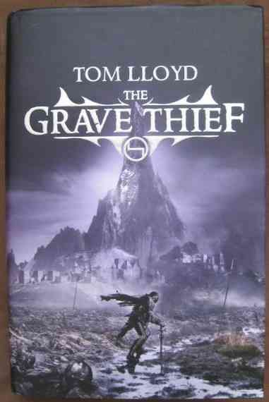 Tom Lloyd THE GRAVE THIEF First Edition Signed