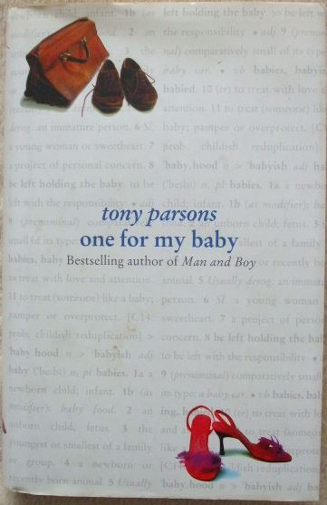 Tony Parsons ONE FOR MY BABY First Edition Signed