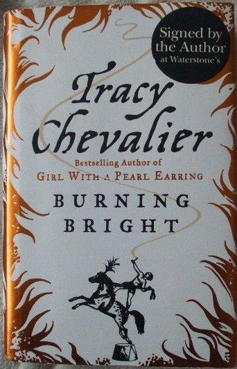 Tracy Chevalier BURNING BRIGHT First Edition Signed